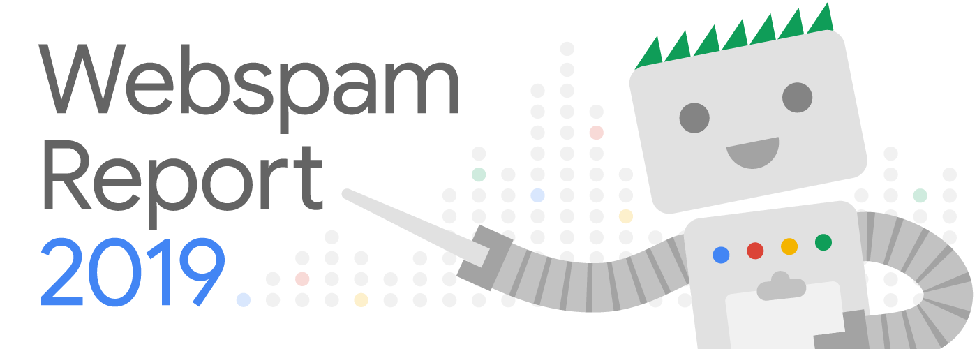Google Webspam Report 2019