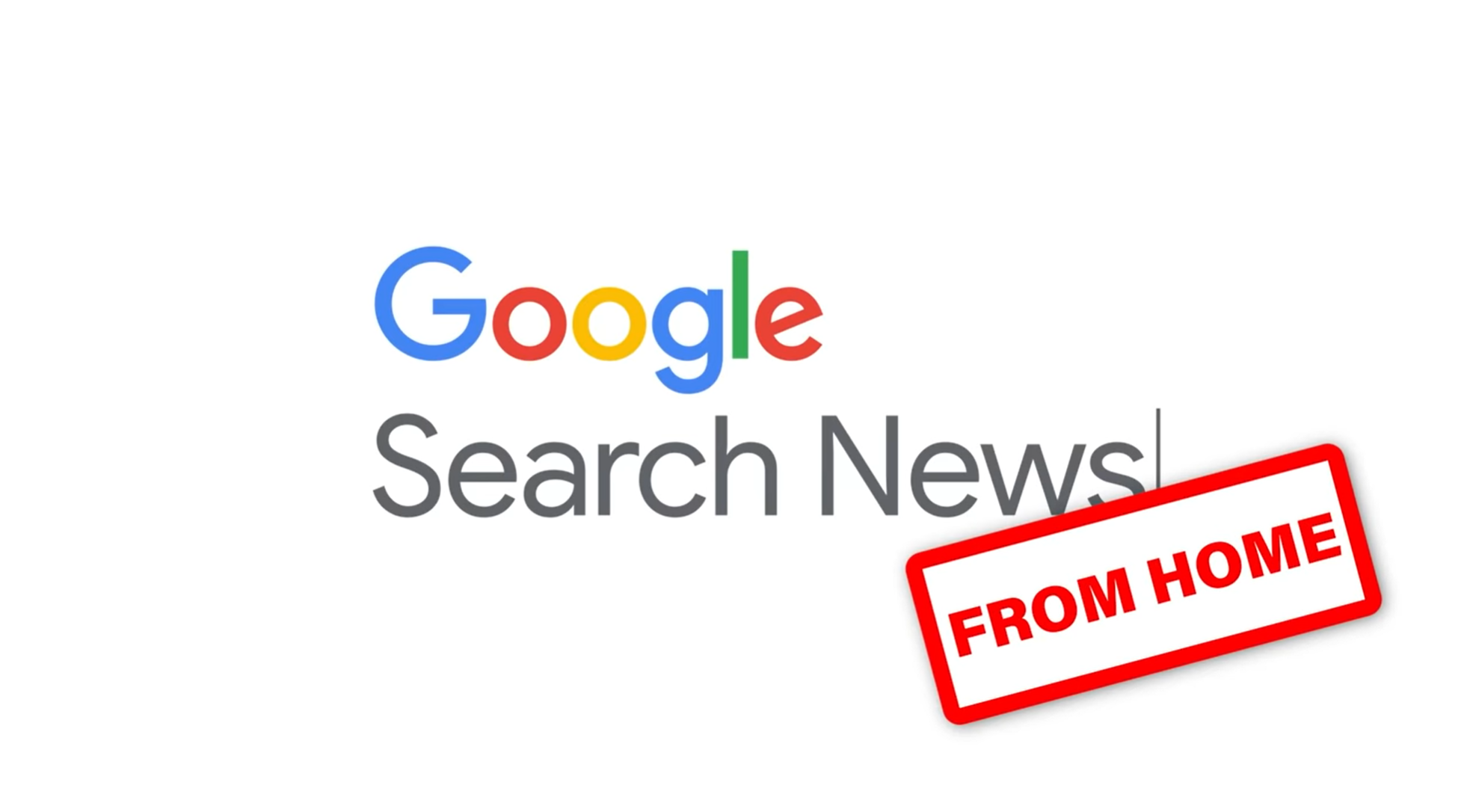 Google Search News from Home