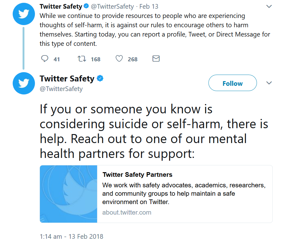 While we continue to provide resources to people who are experiencing thoughts of self-harm, it is against our rules to encourage others to harm themselves. Starting today, you can report a profile, Tweet, or Direct Message for this type of content.